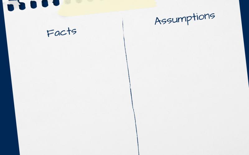 Facts vs Assumptions